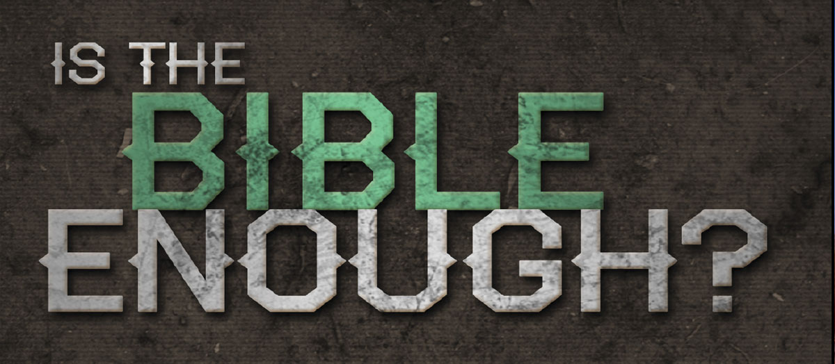 is-the-bible-enough
